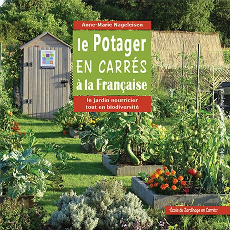 """livre """"le Potager en carrés à la Française - le jardin nourricier tout en biodiversité"""", par Anne-Marie Nageleisen"""